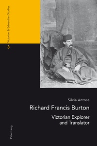 Silvia Antosa - Richard Francis Burton - Victorian Explorer and Translator.