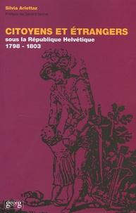 Silvia Arlettaz - Citoyens et étrangers sous la République helvétique (1798-1803).