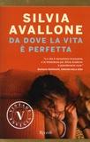 Silvia Avallone - Da dove la vita è perfetta.