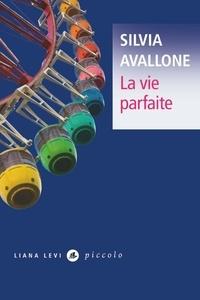 Silvia Avallone - La vie parfaite.