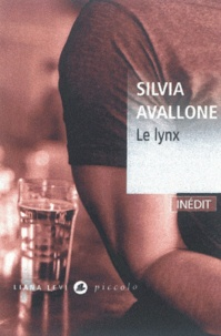 Silvia Avallone - Le lynx.