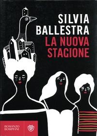 Silvia Ballestra - La nuova stagione.