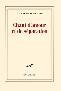 Silvia Baron Supervielle - Chant d'amour et de séparation.