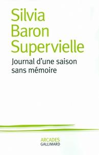 Silvia Baron Supervielle - Journal d'une saison sans mémoire.