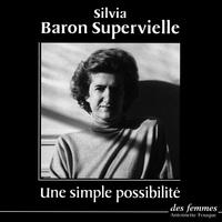 Silvia Baron Supervielle - Une simple possibilité.
