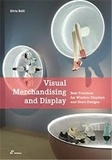 Silvia Belli - Visual merchandising and display - Best Practices for window displays and store designs.