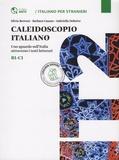 Silvia Bertoni et Barbara Cauzzo - Caledoscopio italiano - Uno sguardo sull'Italia attraverso i testi letterari.