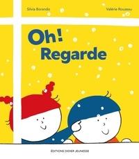 Silvia Borando et Valérie Rouzeau - Oh ! Regarde.