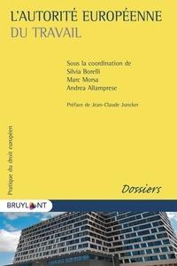 Silvia Borelli et Marc Morsa - L'autorité européenne du travail.