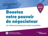 Silvia Bravard-Meunier et Marwan Méry - Boostez votre pouvoir de négociateur - Les meilleures pratiques pour réussir au quotidien.