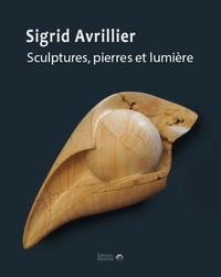 Silvia Brundisini - Sigrid Avrillier - Sculptures, pierres et lumière.