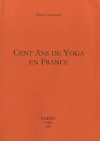 Silvia Ceccomori - Cent ans de Yoga en France.