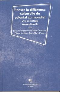 Silvia Contarini et Claire Joubert - Penser la différence culturelle du colonial au mondial - Une anthologie transculturelle.