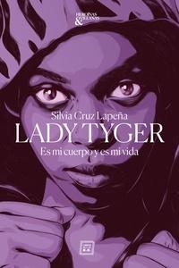 Silvia Cruz Lapeña - Lady Tyger - Es mi cuerpo y es mi vida.