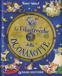Silvia D'achille et Tony Wolf - Le Filastrocche della Buonanotte. 1 CD audio