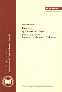 Silvia D'Amico - Heureux qui comme Ulysse... - Ulisse nella poesia francese e neolatina del XVI secolo.