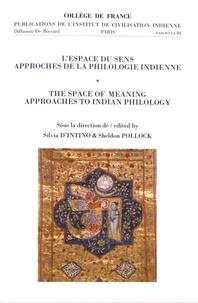 Silvia D'Intino et Sheldon Pollock - L'espace du sens - Approches de la philologie indienne.