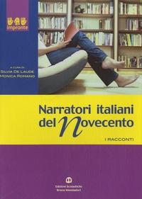 Silvia De Laude et Monica Romano - Narratori italiani del Novecento.