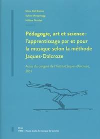 Silvia Del Bianco et Sylvie Morgenegg - Pédagogie, art et science : l'apprentissage par et pour la musique selon la méthode Jaques-Dalcroze - Actes du congrès de l'Institut Jaques-Dalcroze, 2015.