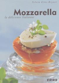 Silvia Erne-Bryner - Mozzarella. - La délicieuse italienne.