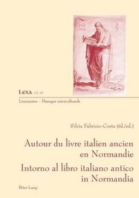 Silvia Fabrizio-Costa - Autour du livre ancien italien en Normandie- Intorno al libro italiano antico in Normandia.