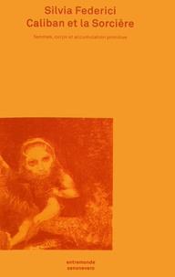 Livres de téléchargement sur iphone Kindle Caliban et la sorcière  - Femmes, corps et accumulation primitive (Litterature Francaise)