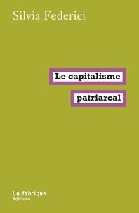 Silvia Federici - Le capitalisme patriarcal.