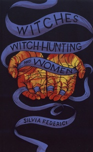 Silvia Federici - Witches, Witch-Hunting, and Women.