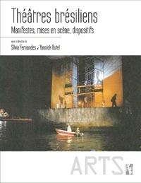 Silvia Fernandes et Yannick Butel - Théâtres brésiliens - Manifestes, mises en scène, dispositifs.