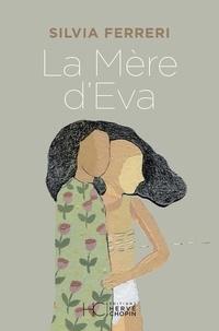Silvia Ferreri - La mère d'Eva.