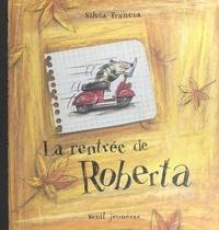 Silvia Francia - La rentrée de Roberta.
