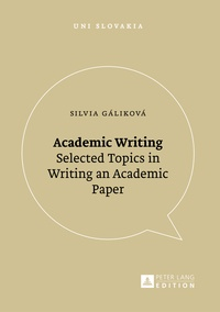 Silvia Gáliková - Academic Writing - Selected Topics in Writing an Academic Paper.