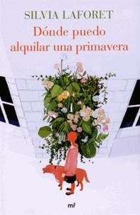Silvia Laforet - Donde puedo alquilar una primavera.