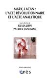 Silvia Lippi et Patrick Landman - Marx, Lacan : l'acte révolutionnaire et l'acte analytique - Colloque de Cerisy.