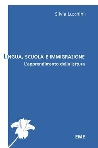 Silvia Lucchini - Lingua, scuola e immigrazione - L'apprendimento della lettura.
