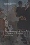 Silvia Marton et Frédéric Monier - Moralité du pouvoir et corruption en France et en Roumanie, XVIII-XXe siècle.