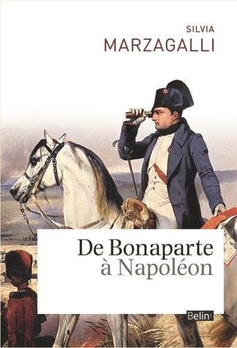 Silvia Marzagalli - De Bonaparte à Napoléon.