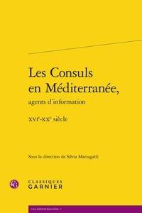 Silvia Marzagalli - Les consuls en Méditerranée, agents d'information - XVIe-XXe siècle.