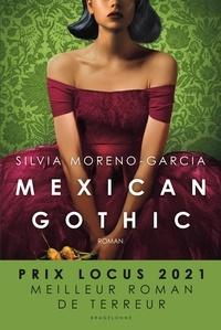 Silvia Moreno-Garcia - Mexican Gothic.