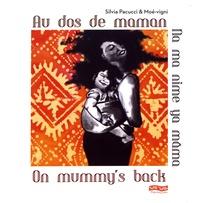 Silvia Pacucci et  Moé-vigni - Au dos de maman - Edition français-anglais-kikongo.
