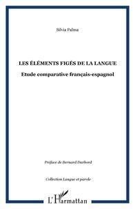 Silvia Palma - Les éléments figés de la langue - Etude comparative français-espagnol.