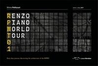 Silvia Pellizzari - Renzo Piano World Tour 01 - Un viaggio di quaranta giorni alla scoperta delle architetture di RPBW - Edition bilingue anglais-italien.