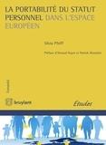 Silvia Pfeiff - La portabilité du statut personnel dans l'espace européen - De l'émergence d'un droit fondamental à l'élaboration d'une méthode européenne de la reconaissance.