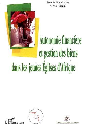 Silvia Recchi - Autonomie financière et gestion des biens dans les jeunes Eglises d'Afrique.