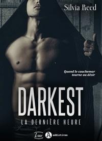 Silvia Reed - Darkest. La dernière heure.