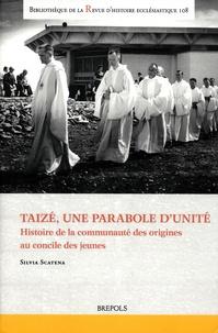 Silvia Scatena - Taizé, une parabole d'unité - Histoire de la communauté des origines au concile de jeunes.