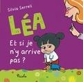 Silvia Serreli - Léa  : Et si je n'y arrive pas ?.