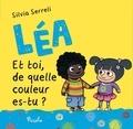 Silvia Serreli - Léa  : Et toi de quelle couleur es-tu ?.