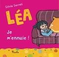 Silvia Serreli - Léa  : Je m'ennuie !.
