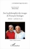 Silvia Solas - Sur la philosophie des images de François Soulages - Altérité, méthode & arts.
